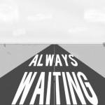 "Creative Writing: ""Waiting"""