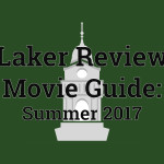 Laker Review movie guide: Summer 2017 (So Far)